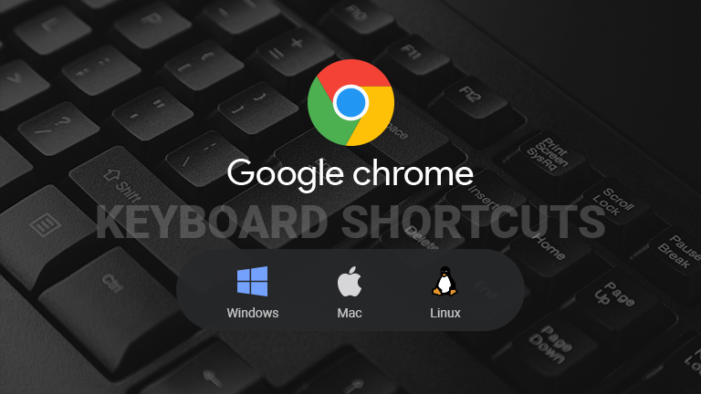 21 Google Chrome Shortcuts to use on Windows, Mac and Linux for everyday use