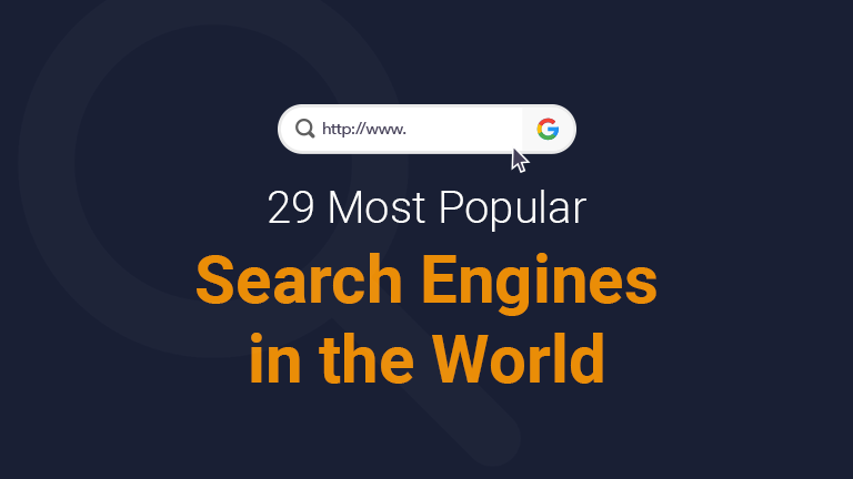 29 Most Popular Search Engines in the World